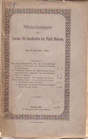 Meissen. - Mitteilungen des Vereins für Geschichte der Stadt Meissen. Band 6, Heft 1. Mit Beiträgen von Paul Markus und Wilhelm Loose.