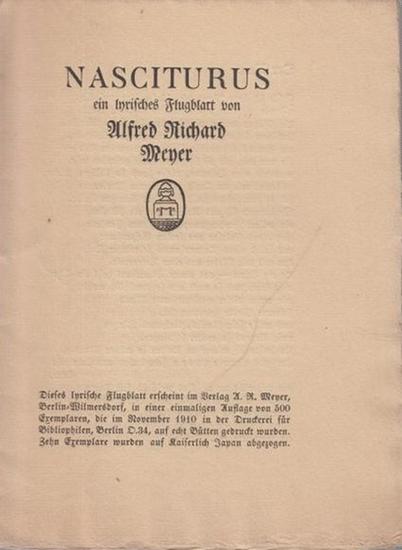 Meyer, Alfred Richard (1882 - 1956, das ist Munkepunke): Nasciturus. Ein Lyrisches Flugblatt. 500 Exemplare auf Bütten in der Druckerei für Bibliophilen, Berlin.