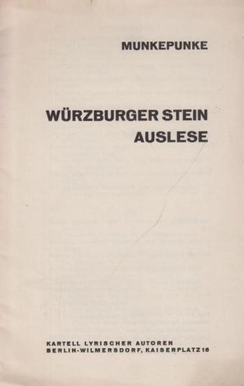 Meyer, Alfred Richard (1882 - 1956, das ist Munkepunke): Würzburger Stein Auslese. Kartell Lyrischer Autoren.