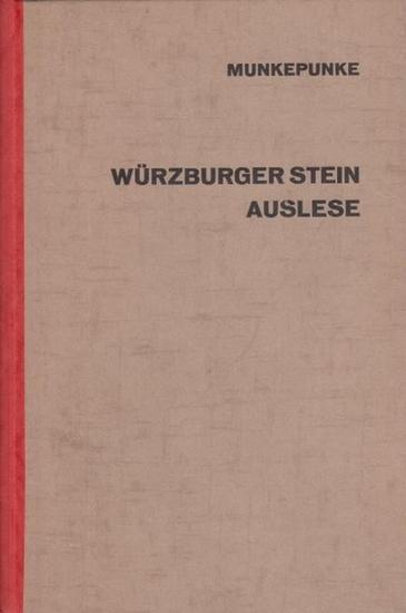 """Meyer, Alfred Richard (1882 - 1956, das ist Munkepunke): Würzburger Stein Auslese. Kartell Lyrischer Autoren. Handschriftlich über dem Impressum auf der letzten Seite: """"Nr. 200 Munkepunke""""."""