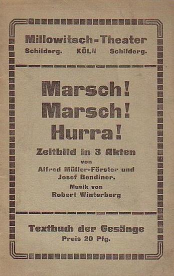 Müller-Förster, Alfred - Bendiner, Josef - Winterberg, Robert Text der Gesänge zu 'Marsch! Marsch! Hurra!' - Zeitbild in 3 Akten. Textbuch der Gesänge. Millowitsch-Theater, Köln.