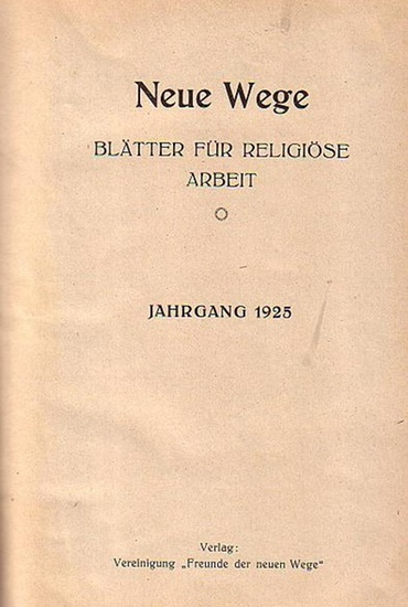 Neue Wege: Neue Wege. Blätter für religiöse Arbeit. Jahrgang 1925.