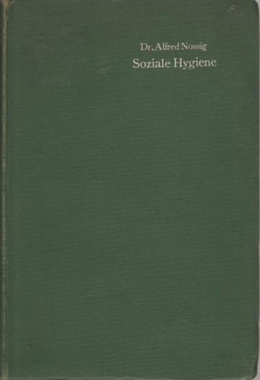Nossig, Alfred: Einführung in das Studium der Sozialen Hygiene : Geschichtliche Entwicklung und Bedeutung der öffentlichen Gesundheitspflege.