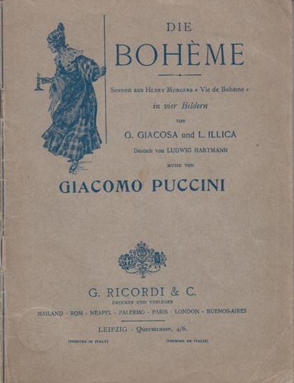 "Puccini, Giacomo / Giacoso, G. und Illica, L.: Die Bohéme. Scenen aus Henry Murgers ""Vie de Bohéme""."