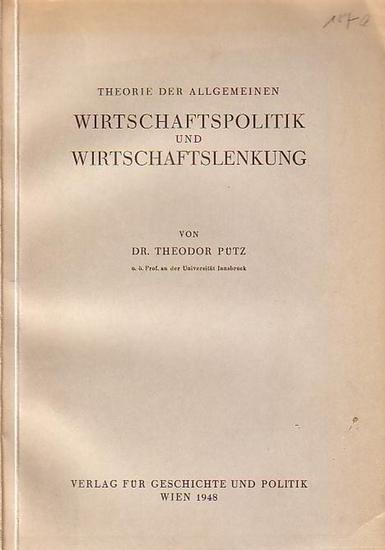 Pütz, Theodor Theorie der allgemeinen Wirtschaftspolitik und Wirtschaftslenkung.