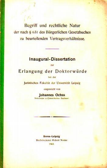 Ochss, Johannes Begriff und rechtliche Natur der nach § 651 des Bürgerlichen Gesetzbuches zu beurteilenden Vertragsverhältnisse. Dissertation bei der Juristischen Fakultät der Universität Leipzig 1903.