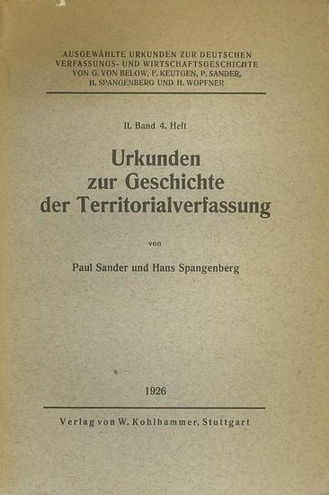 Sander, Paul + Spangenberg, Hans: Urkunden zur Geschichte der Territorialverfassung (Hausgesetze und Verträge). (= Ausgewählte Urkunden zur Deutschen Verfasssungs- und Wirtschaftsgeschichte, Band 2, Heft 4).