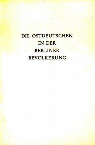 Pagel, Karl (Hrsg.): Die Ostdeutschen in der Berliner Bevölkerung. Im Auftrage des Kuratoriums der Stiftung Haus der ostdeutschen Heimat Berlin.