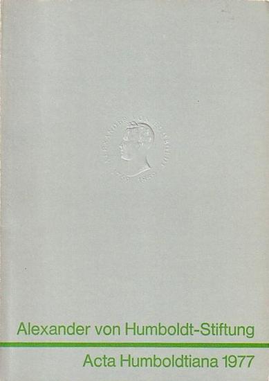 Pfeiffer, Heinrich (verantwortlich für den Inhalt): Alexander von Humboldt-Stiftung - Acta Humboldtiana 1977 [wissenschaftliche Veröffentlichung von Forschungsstipendiaten und Humboldt-Preisträgern].