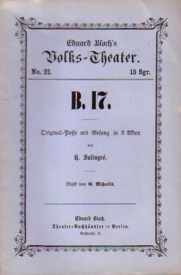Salingré, H. // Michaelis, G. B. 17. Original-Posse mit Gesang in 2 Akten