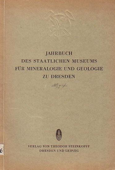 Prescher, H. (Hrsg.): Jahrbuch 1954 des Staatlichen Museums für Mineralogie und Geologie zu Dresden.