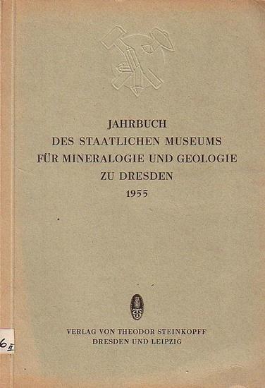 Prescher, H. (Hrsg.): Jahrbuch 1955 des Staatlichen Museums für Mineralogie und Geologie zu Dresden.