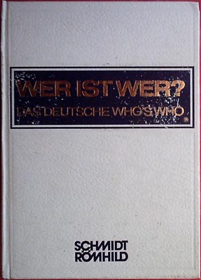 Wer ist Wer ? Wer ist Wer ? Das deutsche Who ´s Who . 30. Ausgabe, vormals Degeners Wer ist ´s ?. Begründet v. Walter Habel. Bundesrepublik Deutschland.