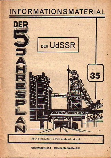 Schmidt, Kurt: Informationsmaterial 35 der SPD, Berlin, Ziethenstraße 18: Der 5 -Jahresplan der UdSSR [1946-1950].