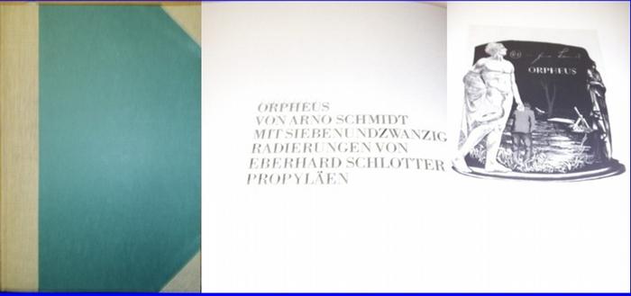 Schlotter - Schmidt, Arno: Orpheus. Mit siebenundzwanzig Radierungen von Eberhard Schlotter.