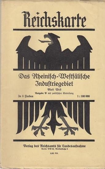 Rheinland. - Reichskarte: Das Rheinisch - Westfälische Industriegebiet, Blatt West. Ausgabe B mit politischer Einteilung. In 3 Farben. Maßstab 1: 100 000.