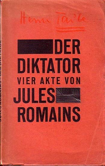 Romains, Jules: Der Diktator. Vier Akte. (aus dem französischen übertragen von Hans Feist. 1. und 2. Aufl.)