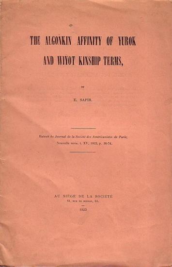 Sapir, E.: The Algonkin affinity of Yurok and Wiyot Kinship terms. Extrait du Journal de la Societe des Americanistes de Paris, Nouvelle serie, XV, 1923).