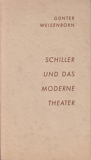Schiller, Friedrich von. - Weisenborn, Günter Schiller und das moderne Theater. Vortrag 1959. Herausgegeber: Landesverband Nordrhein-Westfalen im Verband der deutschen Volksbühnenvereine.