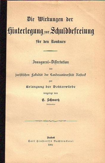 Schwartz, E.: Die Wirkungen der Hinterlegung zur Schuldbefreiung für den Konkurs. Dissertation an der Landesuniversität Rostock, 1901.