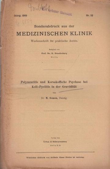 Semon, M.: Polyneuritis und Korsakoffsche Psychose bei Koli - Pyelitis in der Gravidität. Sonderabdruck aus 'Medizinische Klinik'. Wochenschrift für praktische Ärzte, Jahrgang 1909, Nr. 32.