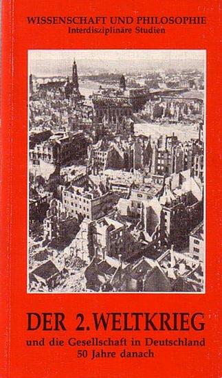 Schubert, Venanz (Hrsg. u. eingeleitet von) Der zweite Weltkrieg und die Gesellschaft in Deutschland. 50 Jahre danan. Eine Ringvorlesung der Universität München.