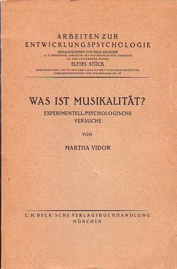 Vidor, Martha: Was ist Musikalität ? Experimentell-psychologische Versuche. Mit einer Einleitung. (= Arbeiten zur Entwicklungspsychologie Stück 11).