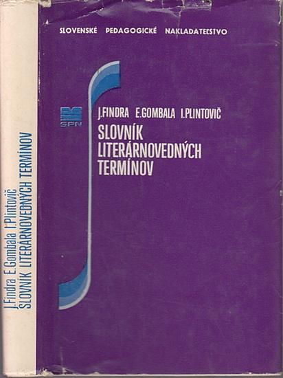 Slowakisch. - Findra, Ján und Eduard Gombala und Ivan Plintovic: Slovnik literarnovednych terminov.