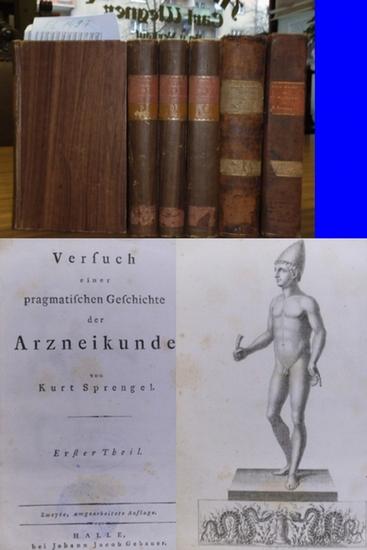 Sprengel, Kurt / Dr. Burkhard Eble: Versuch einer pragmatischen Geschichte der Arzneikunde. Enthaltend Die Geschichte der theoretischen Arzneikunde vom Jahre 1800-1825. Bände 1, 3, 4, 5 und 6 in 6 Büchern [ von 6 in 7].