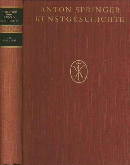 Springer, Anton. - Adolf Michels / Paul Wolters (Bearb.): Die Kunst des Altertums. Nach Adolf Michaels bearbeitet von Paul Wolters.