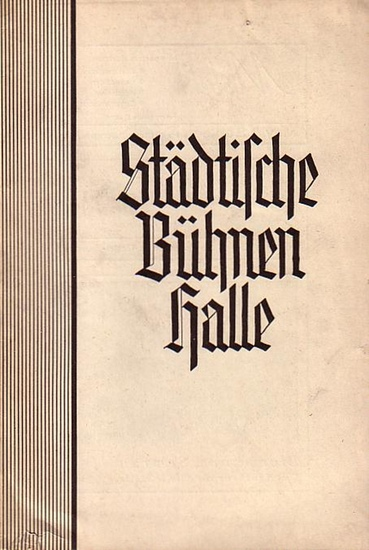 Städtische Bühnen Halle - R.Lauckner. Bernhard von Weimar. Hallesche Bühnenblätter dritte Folge / Oktober 1938.