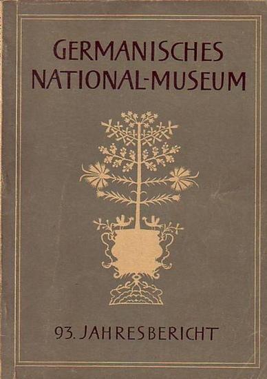 Stafski, Heinz und E. W. Braun u.a.: Germanisches National - Museum. 93. Jahresbericht.