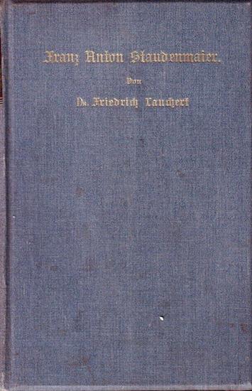 Staudenmaier, Franz Anton - Lauchert, Friedrich : Franz Anton Staudenmaier (1800 - 1856) in seinem Leben und Wirken dargestellt. Mit einem Vorwort.