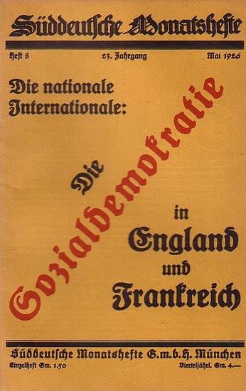 Süddeutsche Monatshefte. - Süddeutsche Monatshefte 23. Jahrgang, 1926. Heft 8 - Die nationale Internationale: Die Sozialdemokratie in England und Frankreich