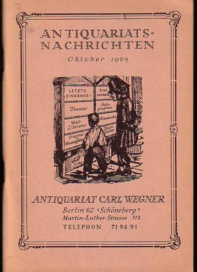 Wegner, Carl ( Antiquariat Berlin ): Antiquariatsnachrichten (aus vielen Gebieten). Angebot des Antiquariat Carl Wegner, Berlin, Martin-Luther-Str.113 im October 1965. Mit 1815 Nummern.
