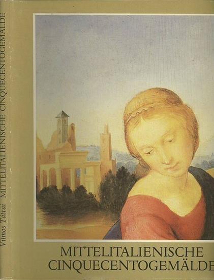 Tatrai, Vilmos: Mittelitalienische Cinquecento-Gemälde. Museum der Bildenden Künste Budapest, Christliches Museum Esztergom.
