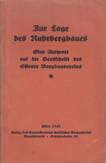 Verein für die bergbaulichen Interessen (Hrsg.): Zur Lage des Ruhrbergbaues. Ein Antwort auf die Denkschrift des Essener Bergbauvereins.