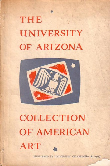 University of Arizona, The. - The University of Arizona. Collection of American Art.