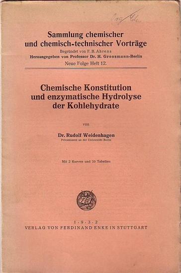 Weidenhagen, Rudolf: Chemische Konstitution und enzymatische Hydrolyse der Kohlehydrate. (= Sammlung chemischer und chemisch-technischer Vorträge, NF Heft 12).