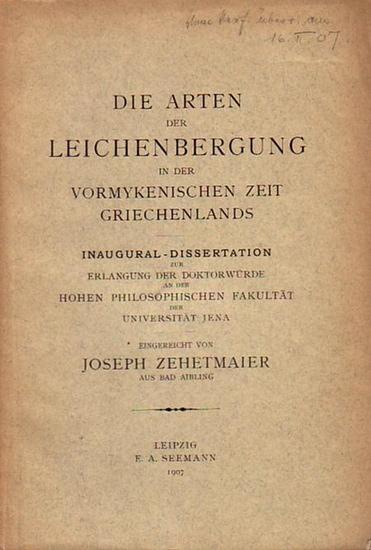Zehetmaier, Joseph: Die Arten der Leichenbergung in der vormykenischen Zeit Griechenlands. Mit Vorwort. Dissertation an der Universität Jena, 1907.