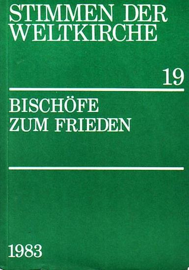 Weltkirchenbewegung - Bischöfe zum Frieden. Herausgeber: Sekretariat der Deutschen Bischofskonferenz, Bonn. (Stimmen der Weltkirche, 19).