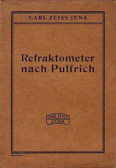 Zeiss Jena Refraktometer. - Carl Zeiss Jena: Katalog Refraktometer: Beschreibung und Anweisung zum Gebrauche des Refraktometers nach Pulfrich. Druckschrift Meß 188.