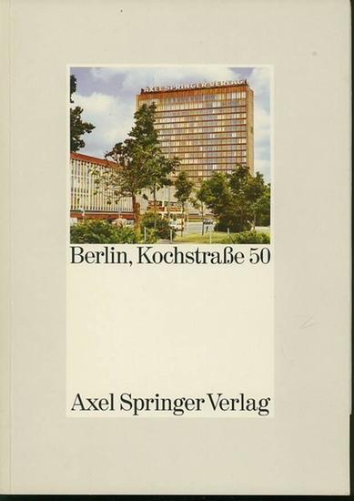 Springer, Axel: Berlin, Kochstraße 50 : Axel Springer Verlag.