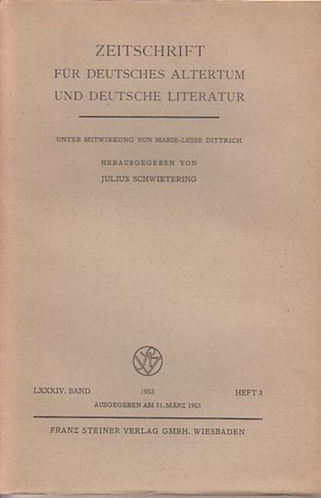 Zeitschrift für Deutsches Altertum und Deutsche Literatur - Schwietering, Prof. Dr. Julius (Hrsg.), Dittrich, Marie - Luise (Mitwirk.). - Marie-Louise Dittrich / Ernst Friedrich Ohly / A. T. Hatto / Edmund Wiessner (Autoren): Zeitschrift für Deutsches ...
