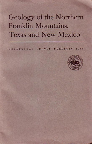 Harbour, R.L.: Geology of the Northern Franklin Mountains, Texas and New Mexico : The geology of a complex fault-block range with emphasis on stratigraphy of Paleozoic rocks.