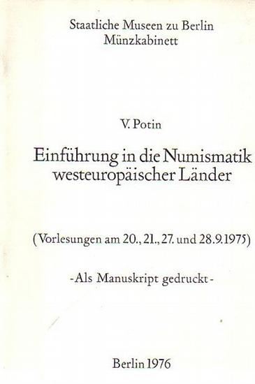 Potin, V.: Einführung in die Numismatik westeuropäischer Länder. (Vorlesungen am 20., 21., 27. und 28.9.1975). Als Manuskript gedruckt.