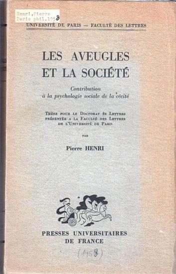 Henri, Pierre: Les Aveugles et la Societe. Contribution a la psychologie sociale de la cecite.
