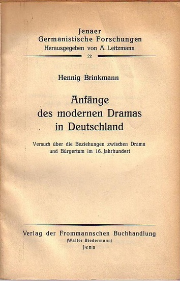 Brinkmann, Hennig: Anfänge des modernen Dramas in Deutschland. Versuch über die Beziehungen zwischen Drama und Bürgertum im 16. Jahrhundert. (= Jenaer Germanistische Forschungen, 22).