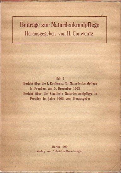 Conwentz, H. (Herausgeber): Beiträge zur Naturdenkmalpflege. Heft 3: Bericht über die I. Konferenz für Naturdenkmalpflege in Preußen, am 5. Dezember 1908 UND Bericht über die Staatliche Naturdenkmalpflege in Preußen vom Herausgeber.