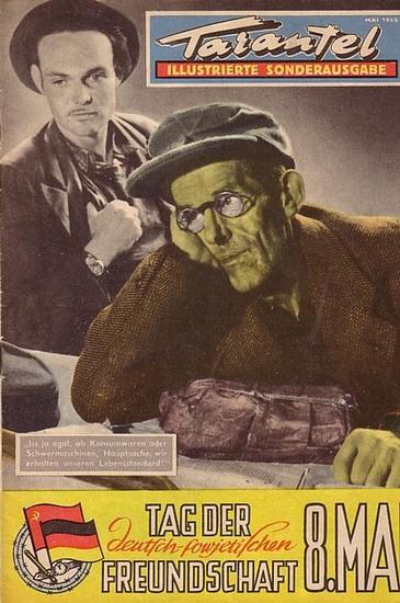 Tarantel. - Bär, Heinrich (d.i. Heinz W. Wenzel) (Herausgeber): Tarantel. Satirische Monatsschrift der DDR [ später: der Sowjetzone ]. Illustrierte Sonderausgabe. Mai 1955. Tag der deutsch-sowjetischen Freundschaft 8. Mai.